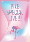Pile SPECIAL LIVE!!!「P.S.ありがとう...」 at TOKYO DOME CITY HALL