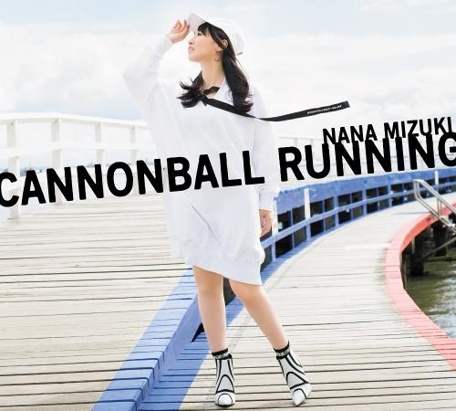 【アルバム】CANNONBALL RUNNING/水樹奈々 【初回限定盤 CD+Blu-ray】