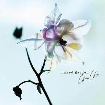 【アルバム】ChouCho/naked garden