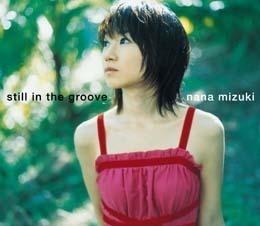 【マキシシングル】水樹奈々『 still in the groove 』