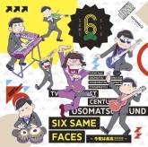 TV おそ松さん ED「SIX SAME FACES ~今夜は最高!!!!!!~」/VOICE by イヤミ feat.おそ松×カラ松×チョロ松×一松×十四松×トド松