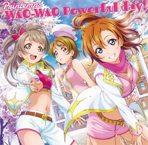 【キャラクターソング】ゲーム ラブライブ! スクールアイドルフェスティバル コラボシングル「WAO-WAO Powerful day!」/Printemps