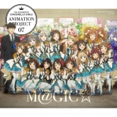 THE IDOLM@STER CINDERELLA GIRLS ANIMATION PROJECT 2nd Season 07 M@GIC☆ 初回限定盤