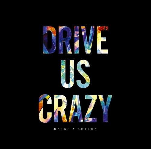 【キャラクターソング】BanG Dream! RAISE A SUILEN 4thシングル「DRIVE US CRAZY」 【Blu-ray付生産限定盤】