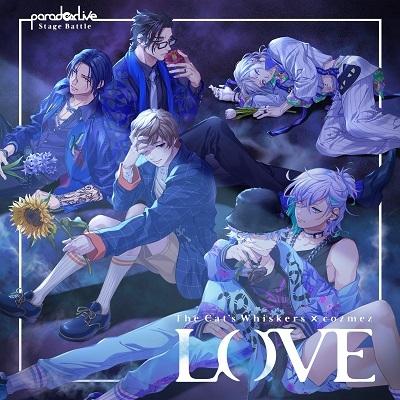 """【マキシシングル】Paradox Live Stage Battle """"LOVE""""/The Cat's Whiskers × cozmez"""