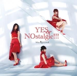 【アルバム】Mia REGINA/YES or NOstalgic!!!
