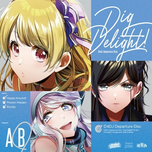 【マキシシングル】D4DJ 「Dig Delight!」/Happy Around! 【Bver.】