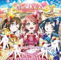 【マキシシングル】ラブライブ!虹ヶ咲学園スクールアイドル同好会 ユニットシングル「Dream Land!Dream World!」/A・ZU・NA