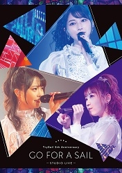 """【Blu-ray】 「TrySail 5th Anniversary """"Go for a Sail"""" STUDIO LIVE」/TrySail【完全生産限定盤】"""